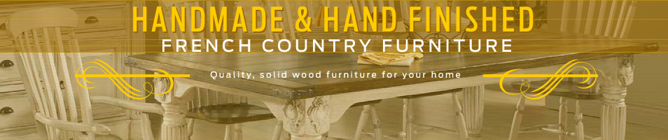 Handmade and Handfinished French Country Furniture by Kate Madison